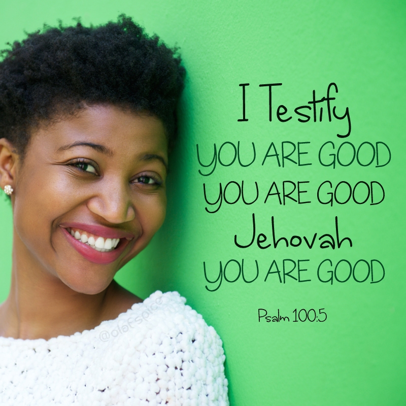 I Testify – You are Good